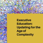 Executive Education: Updating for the Age of Complexity