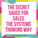 The Secret Sauce for Sales the Systems Thinking Way