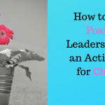 How to Exert Positive Leadership with an Action Plan for Change