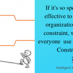 If it's so spectacularly effective to manage an organization around a constraint, why doesn't everyone  use the Theory of Constraints?
