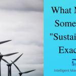 "What Makes Something ""Sustainable"", Exactly?"