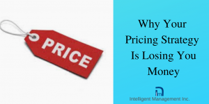Why Your Pricing Strategy is Losing You Business