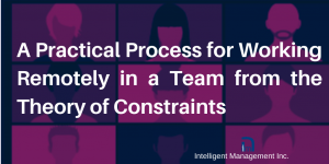A Practical Process for Working Remotely in a Team from the Theory of Constraints