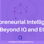 Entrepreneurial Intelligence – Beyond IQ and EQ