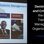 Deming, Goldratt and Critical Chain – the Pillars for Transforming Management and Organizations Today