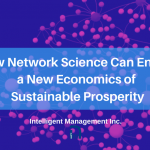 How Network Science Can Enable a New Economics of Sustainable Prosperity