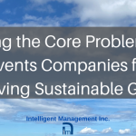 Solving the Core Problem that Prevents Companies from Achieving Sustainable Growth