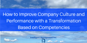 How to Improve Company Culture and Performance with a Transformation Based on Competencies
