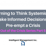 Learning to Think Systemically to Make Informed Decisions and Pre-empt a Crisis – Out of the Crisis Part 5