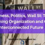 Business, Politics, Wall Street: the Learning Organization and Our Interconnected Future