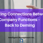 Creating Connections Between Company Functions – Back to Deming