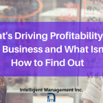What's Driving Profitability in Your Business and What Isn't – How to Find Out