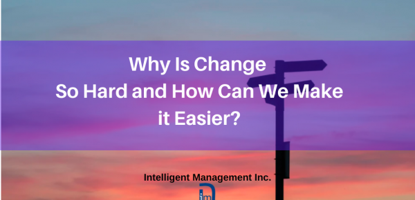 Why Is Managing Change So Hard and How Can We Make it Easier?