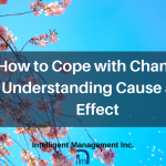 How to Cope With Change: Understanding Cause and Effect