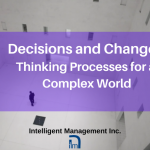 Decisions and Change – Thinking Processes for a Complex World