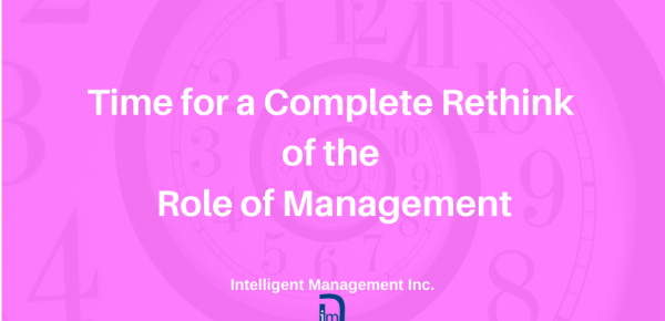 Time for a Complete Rethink of the Role of Management