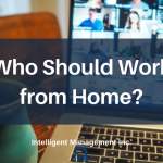 Who Should Work from Home?