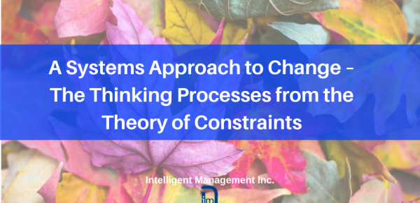 A Systems Approach to Change – The Thinking Processes from the Theory of Constraints